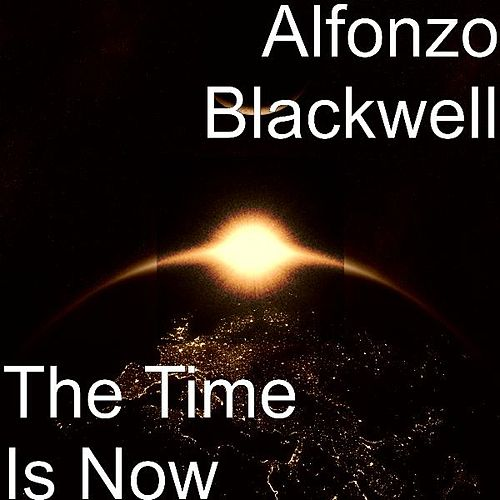 The Time Is Now by Alfonzo Blackwell