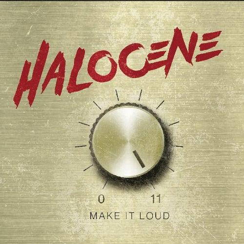 Make It Loud by Halocene