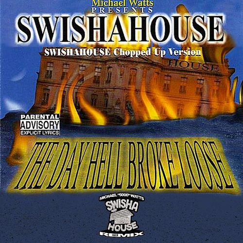The Day Hell Broke Loose 1 (Swishahouse Remix) by Swisha House