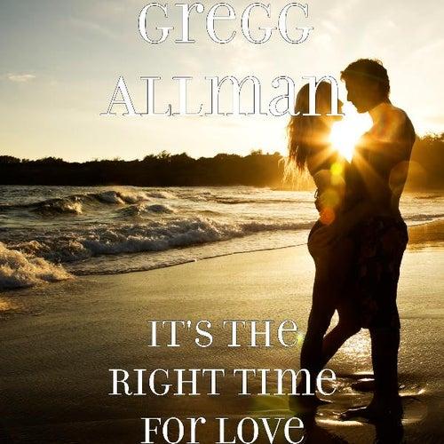 It's the Right Time for Love di Gregg Allman