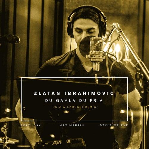 Du gamla du fria (Quiz Larossi Club Mix) de Zlatan