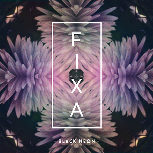 Fixa EP by The Black Neon