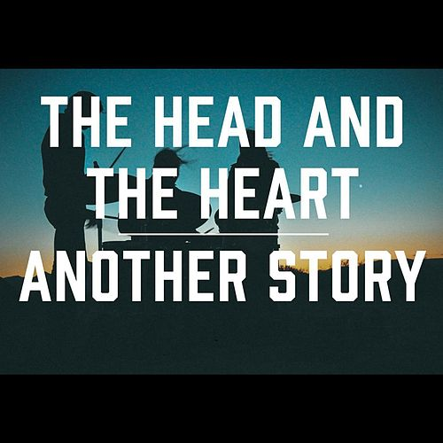Another Story by The Head and the Heart