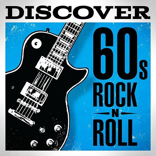Discover 60's Rock'n'Roll by Various Artists