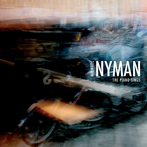 The Piano Sings by Michael Nyman