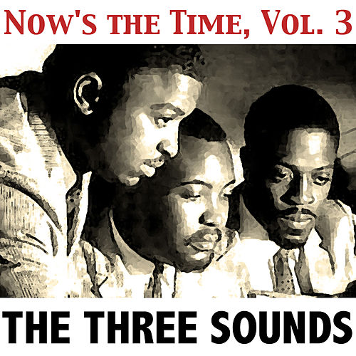 Now's the Time, Vol. 3 by The Three Sounds