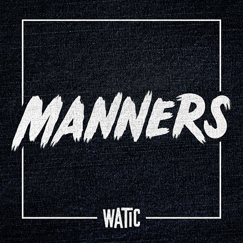 Manners - Single van We Are The In Crowd