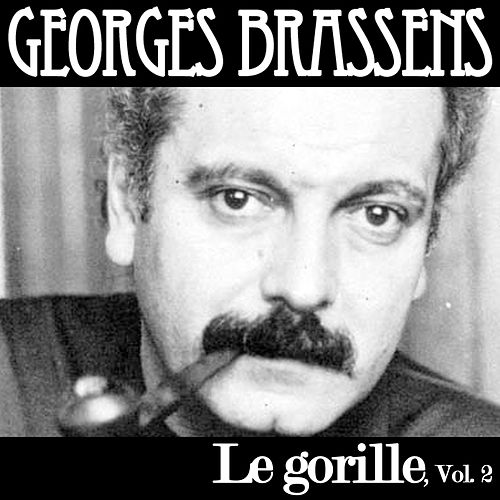 Le gorille, Vol. 2 de Georges Brassens
