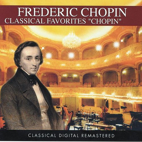 Frederic Chopin: Classical Favorites (Classic Collection) by Various Artists