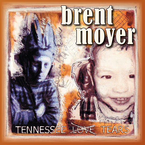 Tennessee Tears by Brent Moyer
