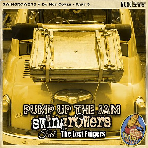Pump Up the Jam - Do Not Cover, Pt. 3 (Electro Swing Version) von Swingrowers
