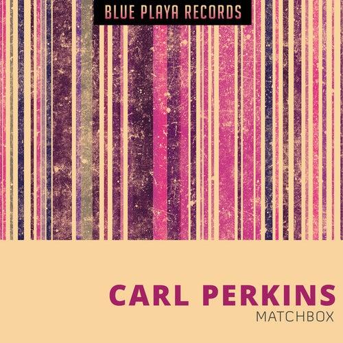 Matchbox by Carl Perkins