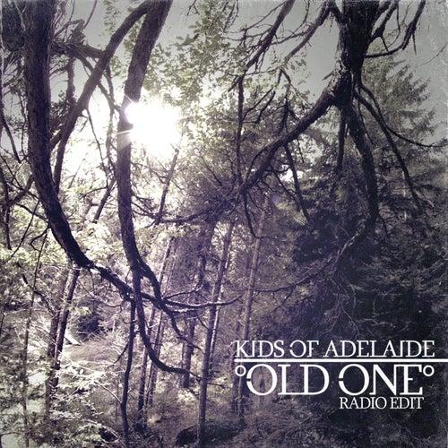 Old One (Radio Edit) by Kids Of Adelaide