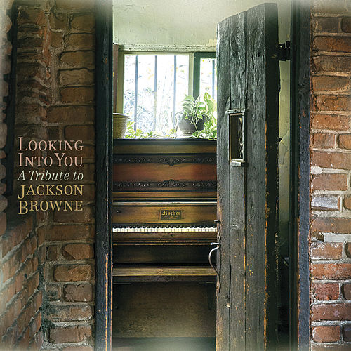 Looking into You: A Tribute to Jackson Browne by Various Artists
