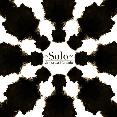Somos un Mandala by Solo