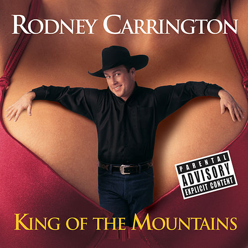King Of The Mountains von Rodney Carrington