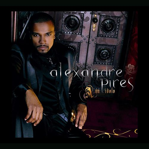 A Un Idolo de Alexandre Pires