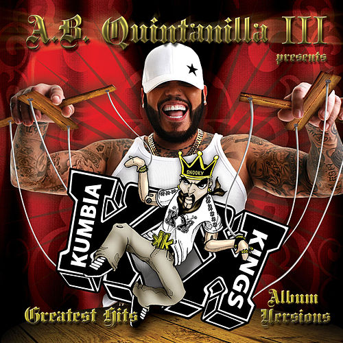 A.B. Quintanilla III Presents Kumbia Kings Greatest Hits 'Album Versions' de A.B. Quintanilla III