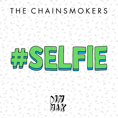 #SELFIE di The Chainsmokers