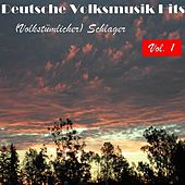 Deutsche Volksmusik Hits - (Volkstümlicher) Schlager, Vol. 1 by Various Artists