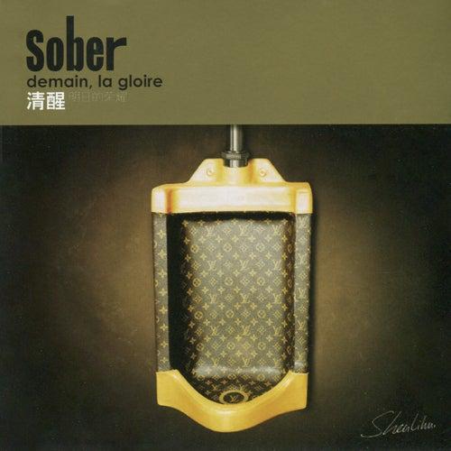 Demain, La Gloire von Sober