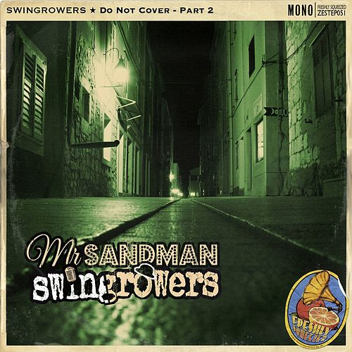 Mr. Sandman (Do Not Cover, Pt. 2) von Swingrowers