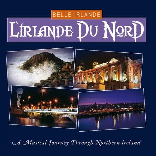 Belle Irlande - L'Irlande du Nord by Various Artists