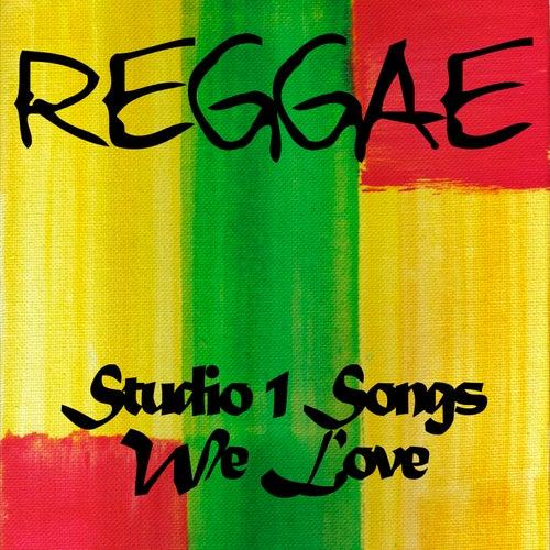 Reggae Studio 1 Songs We Love de Various Artists