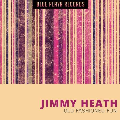 Old Fashioned Fun von Jimmy Heath