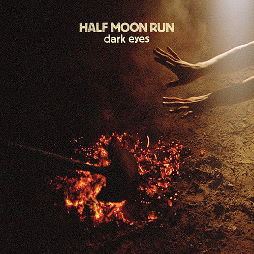 Dark Eyes von Half Moon Run