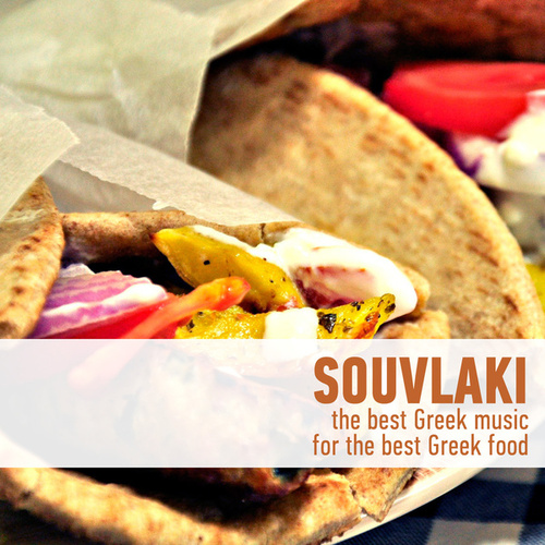 Souvlaki - The Best Greek Music for the Best Greek Food by Various Artists