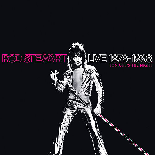 Live 1976-1998: Tonight's The Night van Rod Stewart