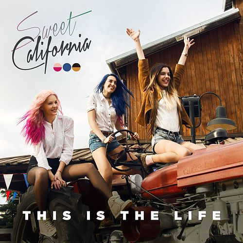 This is the life by Sweet California