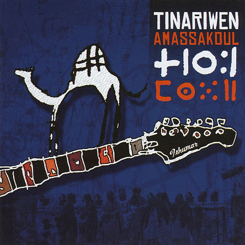 Amassakoul von Tinariwen