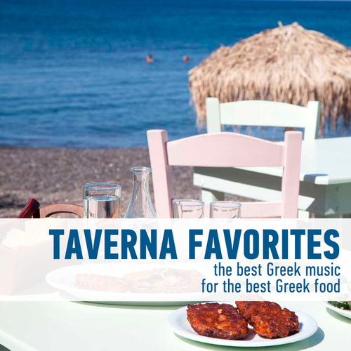 Taverna Favorites - The Best Greek Music for the Best Greek Food by Various Artists