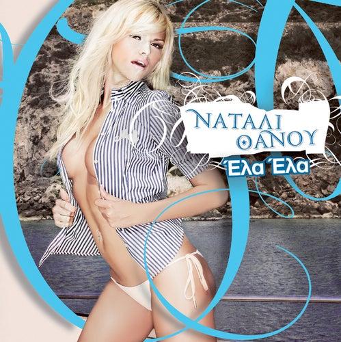 "Natali Thanou: ""Ela Ela"""