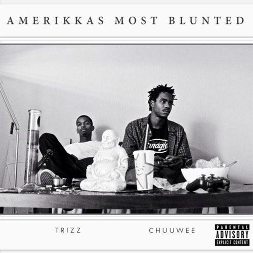 Amerikkas Most Blunted by Chuuwee
