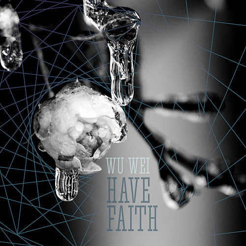 Have Faith de Wu Wei