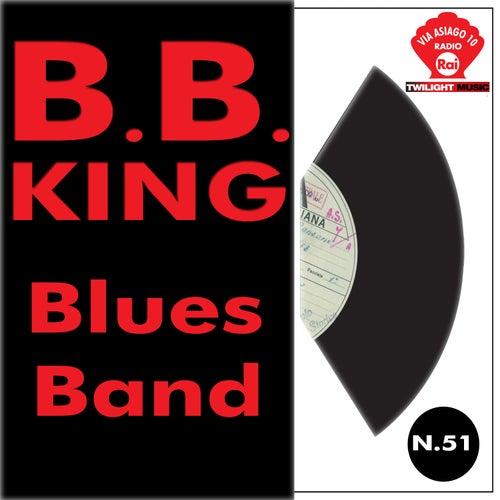 B  B  King's Blues Band by B B  King : Napster