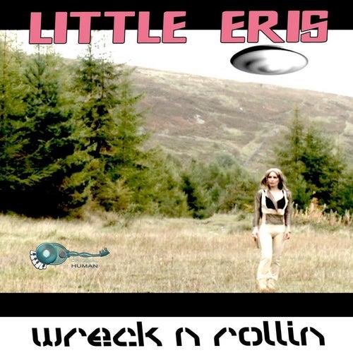 Wreck N Rollin by Little Eris