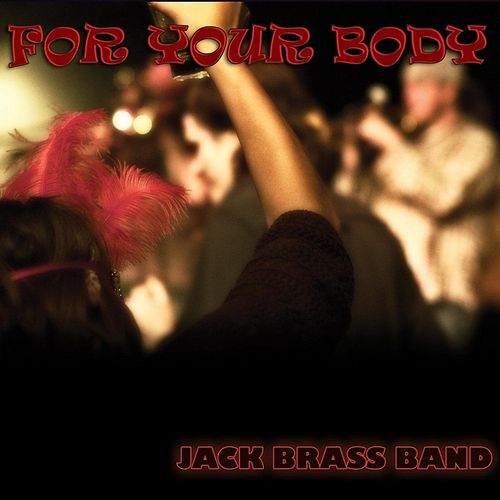 For Your Body von Jack Brass Band