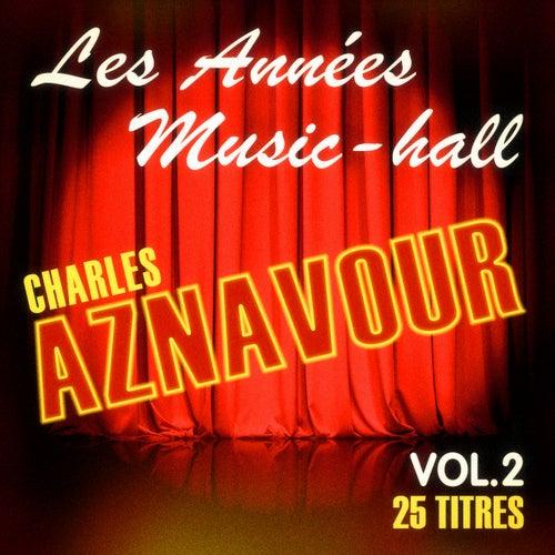 Les années music-hall: Charles Aznavour, Vol. 2 de Charles Aznavour