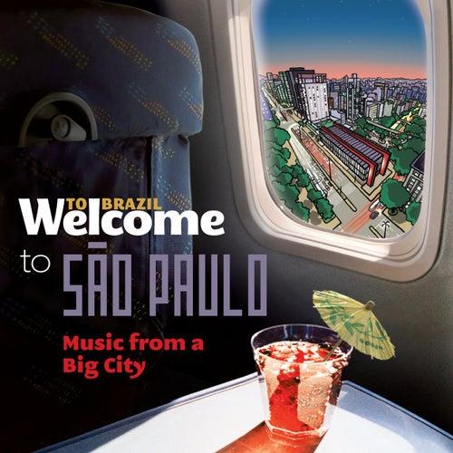 Welcome To SÃO PAULO - Music From A Big City de Various Artists