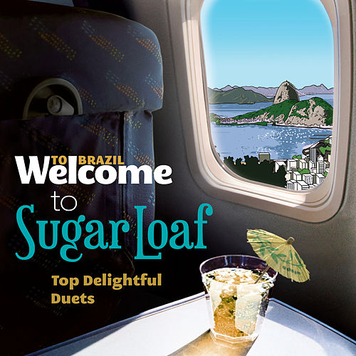 Welcome To The SUGAR LOAF - Top Delightful Duets von Various Artists