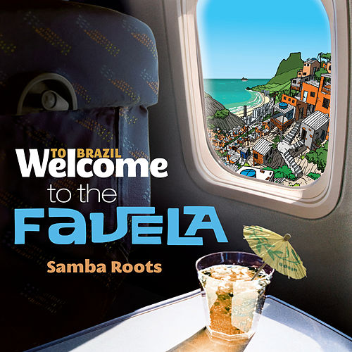 Welcome To FAVELA - The Samba Roots de Various Artists