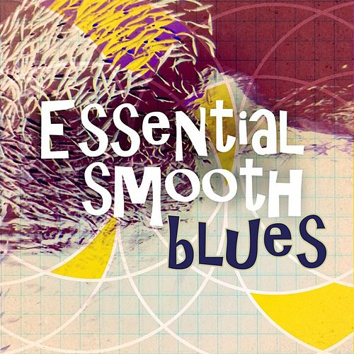 Essential Smooth Blues by Various Artists