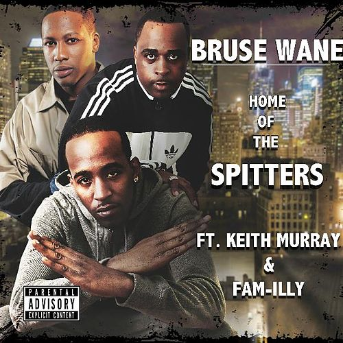 Home of the Spitters (feat. Keith Murray & Fam-Illy) von Bruse Wane