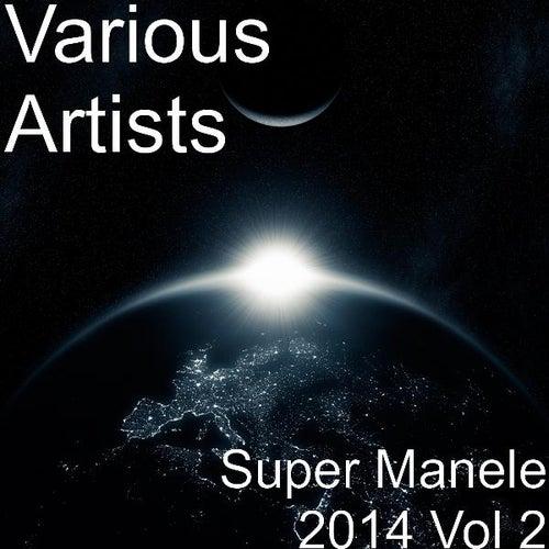 Super Manele 2014 Vol 2 de Various Artists