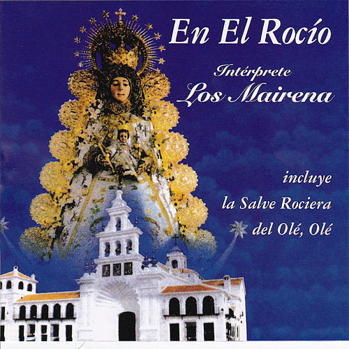 En el Rocio by Los Mairena