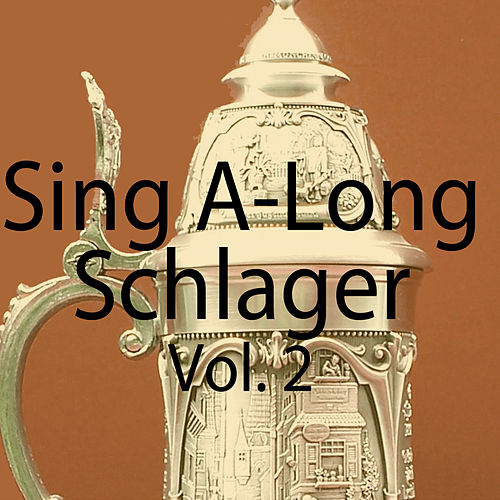 Sing A-Long Schlager, Vol. 2 von Various Artists